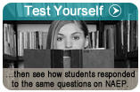 Test yourself and see how students responded to the same questions on NAEP.